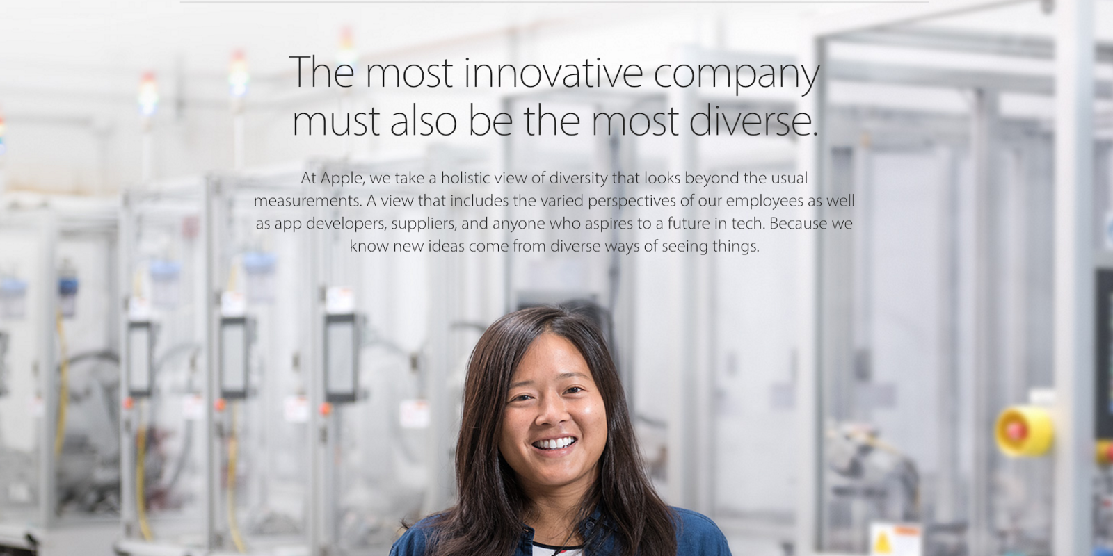 """apple company diversity Apple's ceo tim cook doesn't mince words when asked about the importance of diversity: """"i think the most diverse group will produce the best product, i firmly believe that""""."""