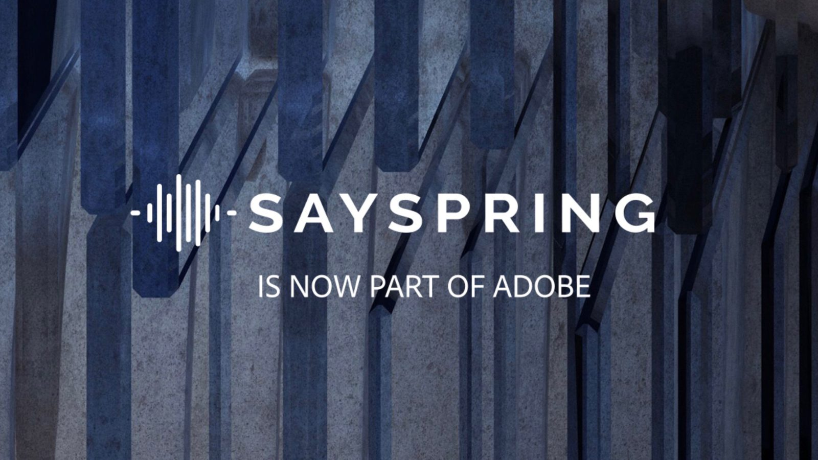 Adobe acquires Sayspring voice platform startup to bolster its virtual assistant efforts adobe-acquires-sayspring-voice-platform-startup-to-bolster-its-virtual-assistant-efforts
