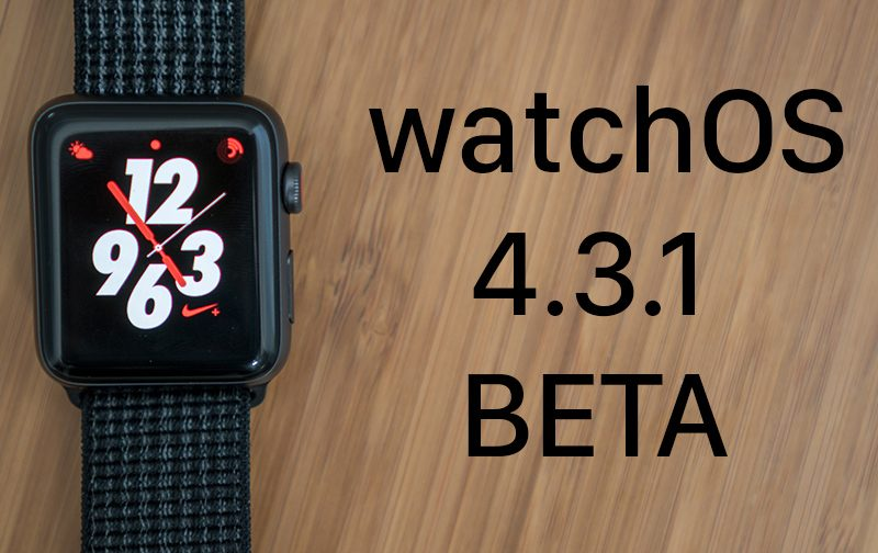 Apple Seeds Second Beta of watchOS 4.3.1 to Developers apple-seeds-first-beta-of-watchos-4-3-1-to-developers